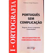 Português Sem Complicação ¿ Professor Sérgio Nogueira