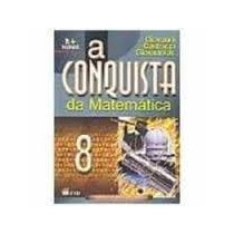 A Conquista Da Matemática - 8º Ano-ed. Antiga