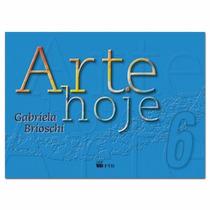 Livro Arte Hoje 6º Ano Ed:ftd