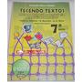 Tecendo Textos 7º - Tânia A. Oliveira/ R. Bertolin/ A. Silva