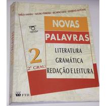Novas Palavras 2º Grau Literatura Gramatica Redação Leitura