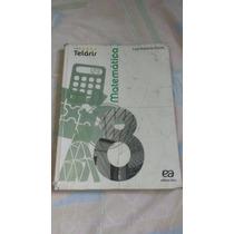 Livro Matemática Projeto Teláris 8 Ano