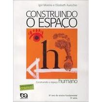 Construindo O Espaço Humano 6º Ano 5ª Série E Fun 2007 5ª Ed