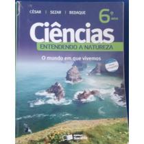 Livro Ciências - Entendendo A Natureza 6º Ano