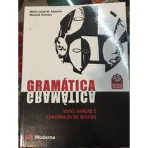 Livro Gramatica Texto Análise E Construçao De Sentido
