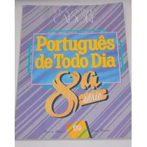 Português De Todo Dia- Luis Agostino Cadore- 8ª Série-