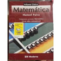 Livro: Matemática Vol Único - Manoel Paiva.