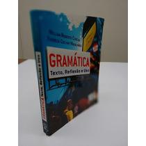 Gramática: Texto, Reflexão E Uso - 3a Edição - Cereja
