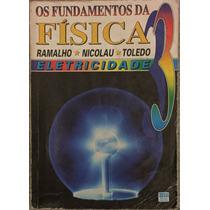 Os Fundamentos Da Física 3 Eletricidade - Ramalho N. Toledo.