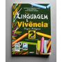 Linguagem E Vivência - 2 - Silva - Bertolin - Oliveira
