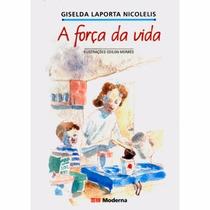 Livro A Força Da Vida Editora: Moderna
