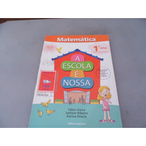 Livro- A Escola É Nossa Alfabetização Matemática 1º Ano