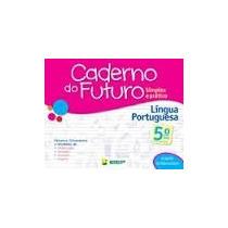 Kit Caderno Do Futuro -matematica E Lingua Portuguesa 5ª Ano