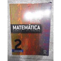 Matemática Ciência E Aplicações - Volume 2 - Gelson Iezzi