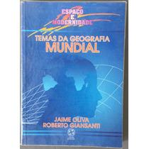Livro Temas Da Geografia Mundial--espaço E Modernidade.