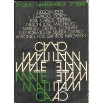 Matemática - 2º Grau - 2ª Serie - Gelson Iezzi E Outros