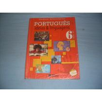 Livro Português - Idéias E Linguagens - 6º Ano