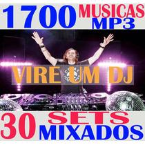 1700 Músicas Mp3 Djs+30 Sets Mixados+ Frete Grátis+ Download