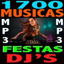 1700 Musicas Atualizadas Djs Festas+ Frete Grátis + Download