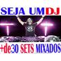 Pacote 30 Sets Mixados P/ Festas Djs+frete Grátis & Download