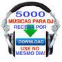 Pacotão 2500 Musicas Para Dj Festas Bar Boates Baixe E Use