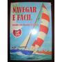 Livro Nautico - Navegar É Facil 14° Edição, Arrais E Mestre