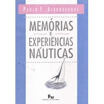 Livro Memórias E Experiências Náuticas Paulo Albuquerque