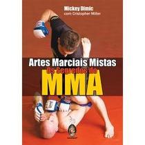 Livro: Artes Marciais Mistas - Os Segredos Do Mma