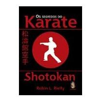 Segredos Do Karate Shotokan, Os - A Morada Dos Obsessores