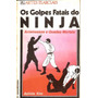 Os Golpes Fatais Do Ninja - Quedas Mortais - Kung Fu Karatê