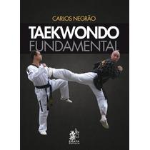Livro - Taekwondo Fundamental - Novo - Frete Grátis