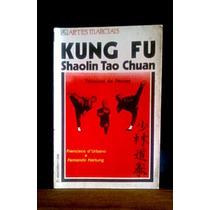 Livro De Artes Marciais: Kung Fu - Shaolin Tao Chuan