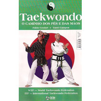 Taekwondo   Artes Marciais   O Caminho Dos Pés E Das Mãos