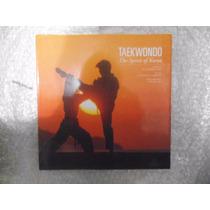 Taekwondo - The Spirit Of Korea - H. Edward Kim