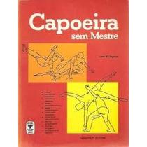 Livro: Capoeira Sem Mestre - Lamartine P. Da Costa