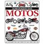 Livro Almanaque Das Motos - Mais De 1000 Fotos ( Lacrado)