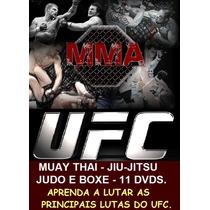 Ufcmma!! Aulas Jiu-jitsu, Muay Thai, Boxe E Judo Em 11 Dvds