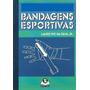 Livro: Bandagens Esportivas - Lauro Ivo Da Silva - Ilustrado