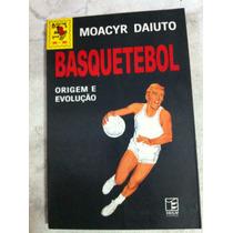 Livro Basquetebol Origem Evolução Moacyr Daito