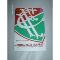 Livro Futebol Tantas Vezes Campeão Fluminense Football Club