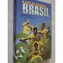Livro Brasil O País Do Futebol Ano 7 2011 Todos Os Campeões