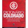 Dicionário Colorado: 100 Anos Em 100 Verbetes - Inter
