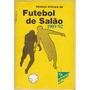 Livro Regras Oficiais De Futebol De Salao - 1989/92