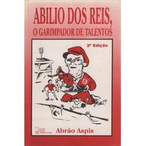 Livro Digitalizado Abílio Dos Reis, O Garimpador De Talentos