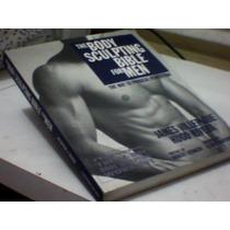 The Body Sculpting Bible For Men - James Villepigue