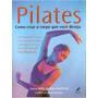 Pilates Como Criar O Corpo Que Você Deseja