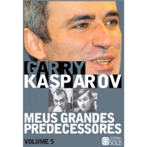 Meus Grandes Predecessores, Volume 5 - Garry Kasparov