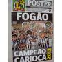 Revista Poster Botafogo Campeão Carioca 2013 La