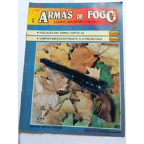 Revista Armas De Fogo Nº2 1985 Projetil Tiro Caça Militares
