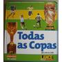 Todas As Copas Do Mundo De 1930 Á 1998 = Edição Lance